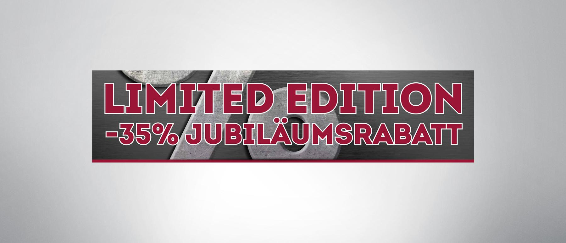 LIMITED EDITION - 35 % JUBILÄUMSRABATT